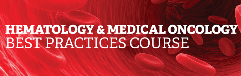 Hematology & Medical oncology Best Practices Course presented by George Washington University